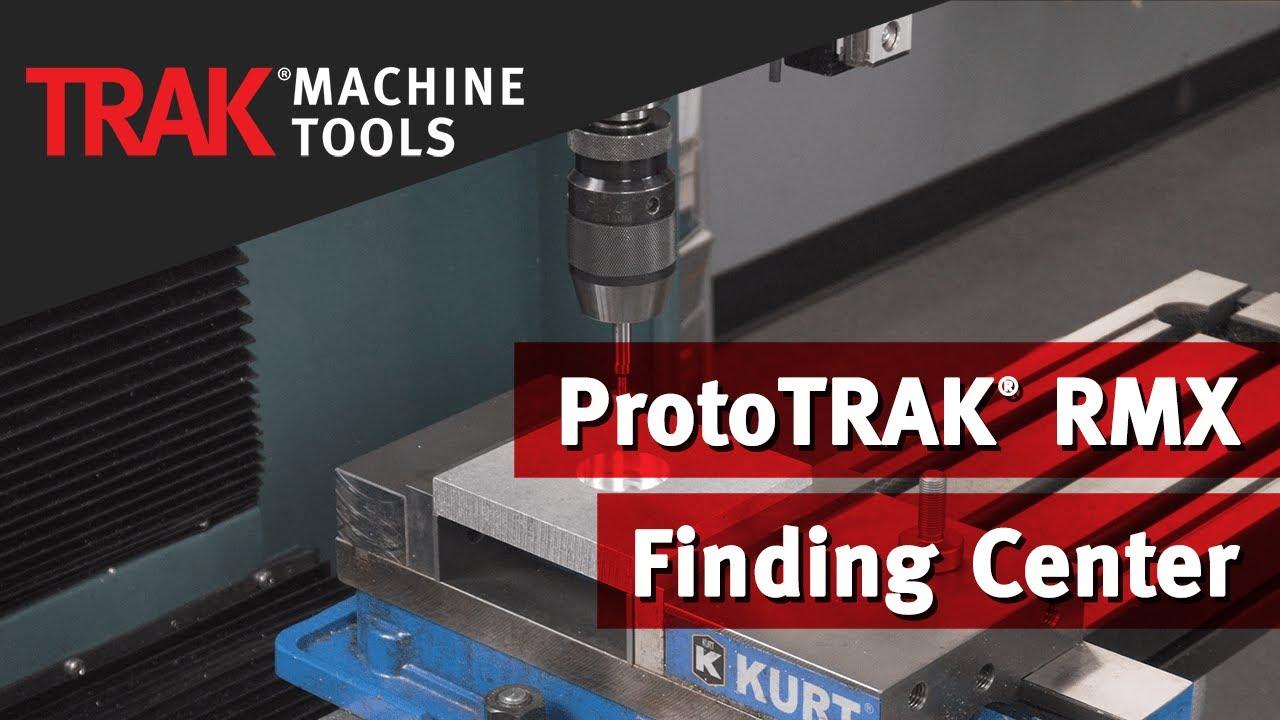 Finding Center | ProtoTRAK RMX CNC | Mill Programming