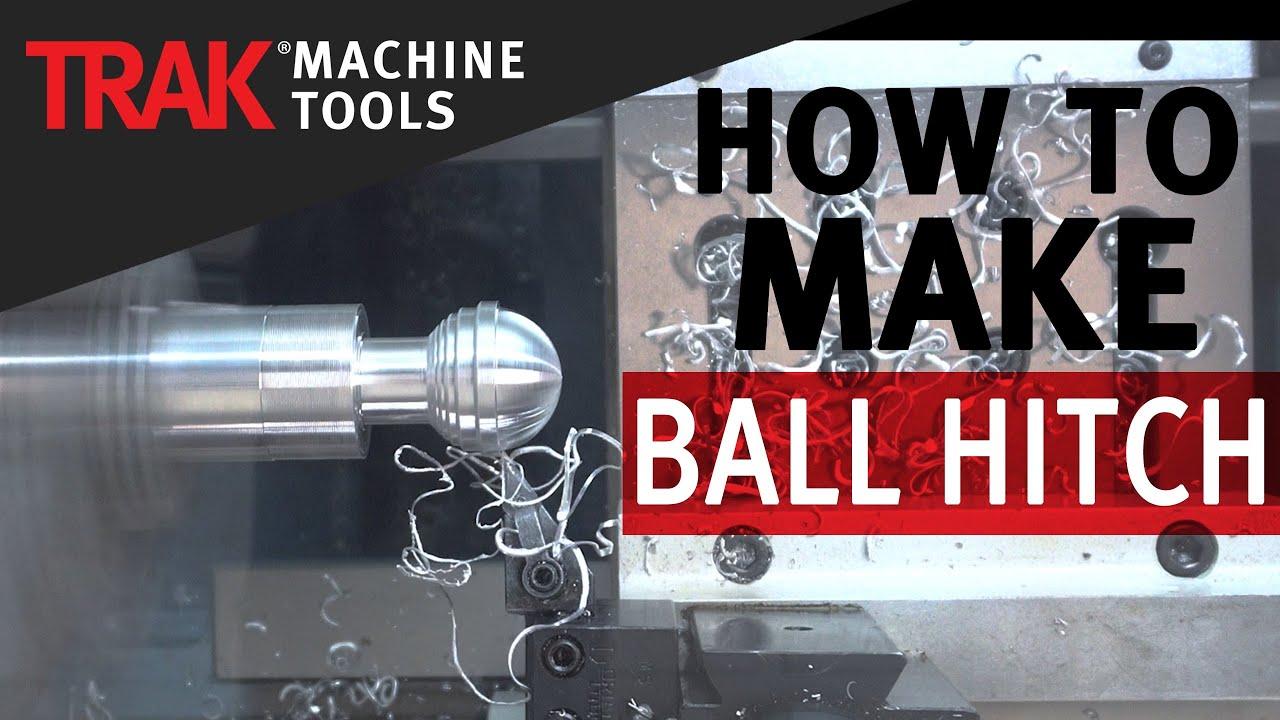 Machining Ball Hitch | ProtoTRAK SLX CNC | Lathe Programming